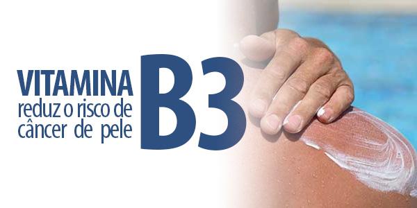 VItamina B3 risco cancer de pele